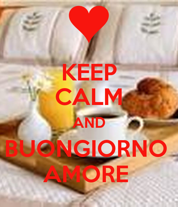 keep calm and buongiorno amore